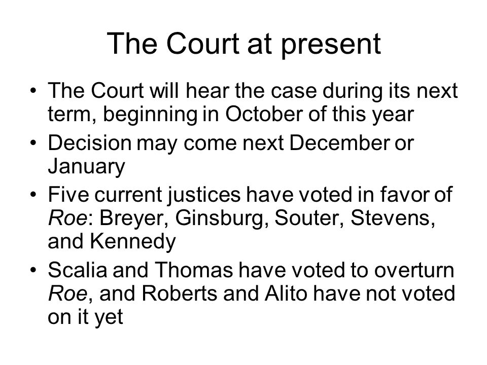 The Court at present The Court will hear the case during its next term, beginning in October of this year.