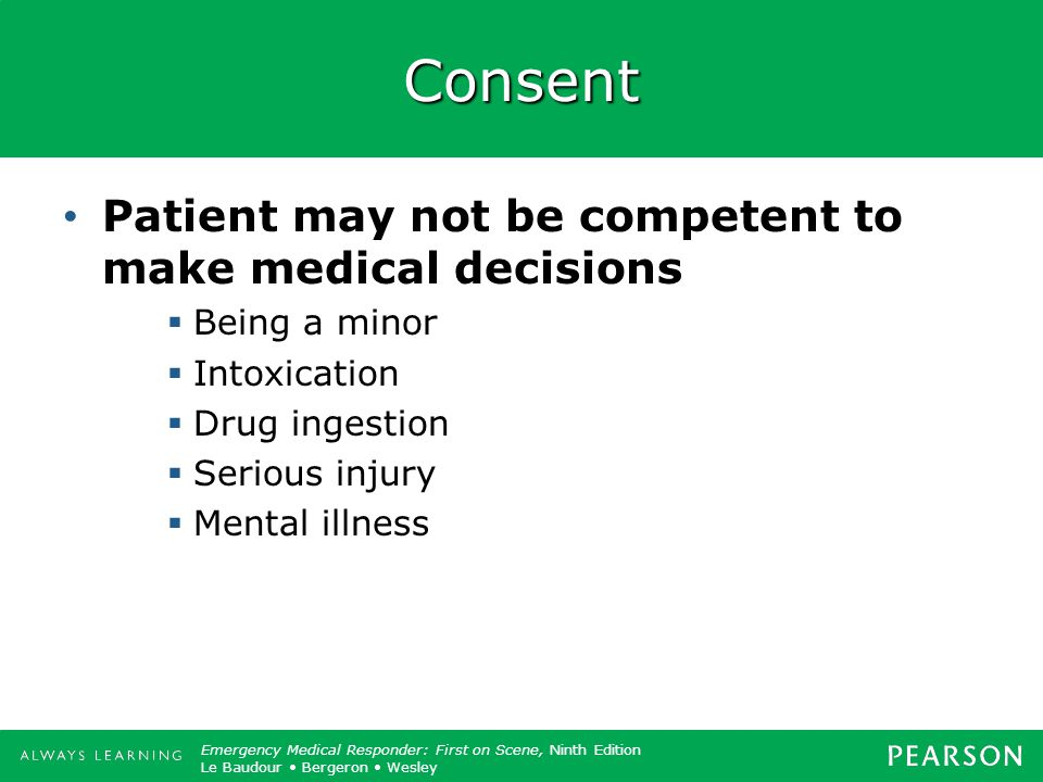 Consent Patient may not be competent to make medical decisions