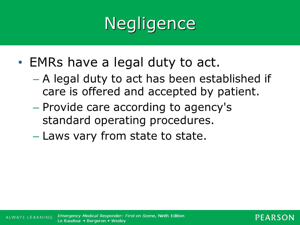 Negligence EMRs have a legal duty to act.