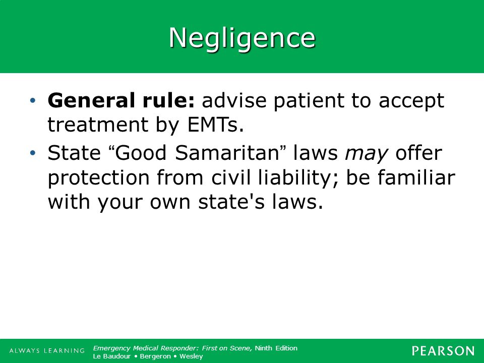 Negligence General rule: advise patient to accept treatment by EMTs.