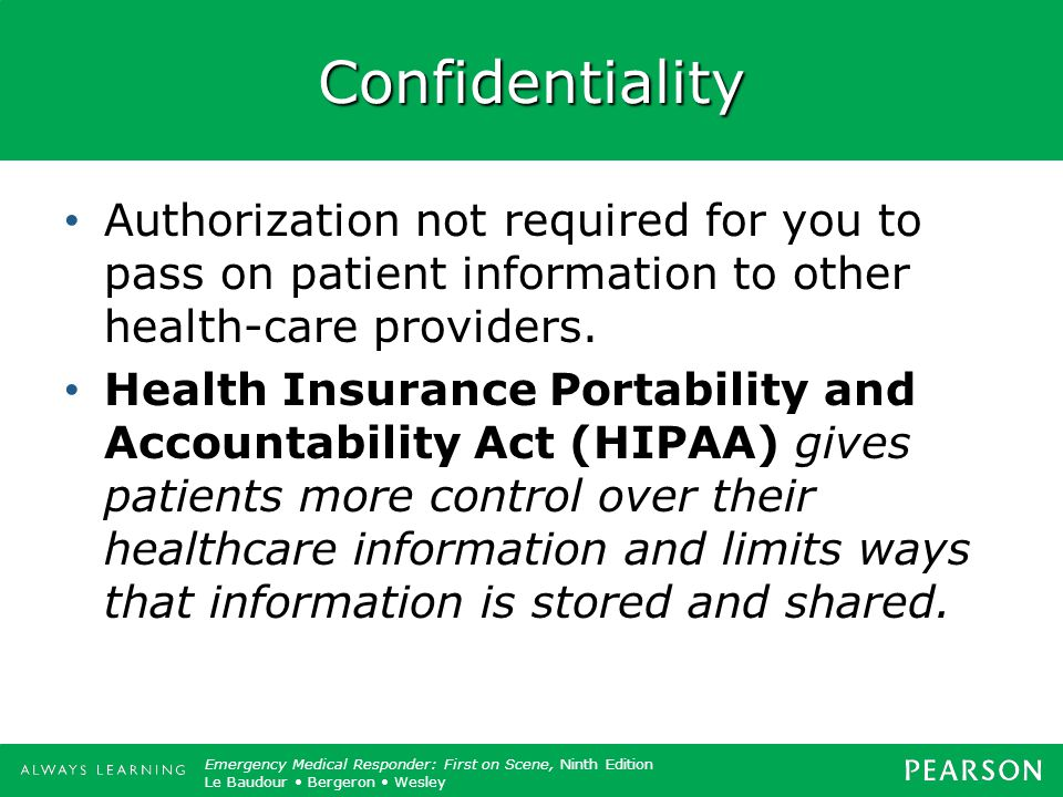 Confidentiality Authorization not required for you to pass on patient information to other health-care providers.