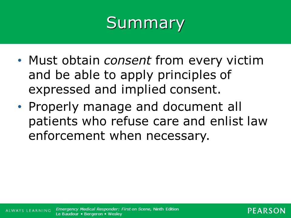 Summary Must obtain consent from every victim and be able to apply principles of expressed and implied consent.