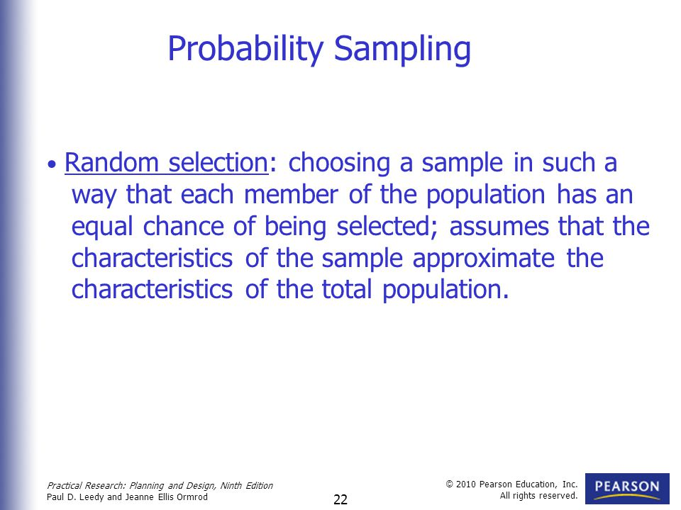 Probability Sampling way that each member of the population has an