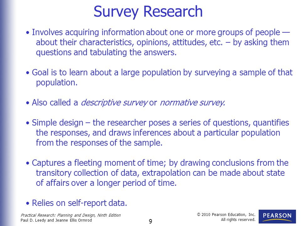 Survey Research Involves acquiring information about one or more groups of people —