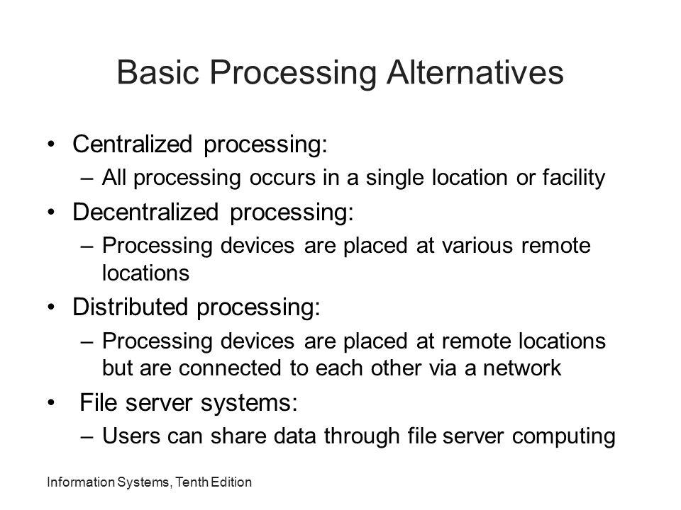 Basic Processing Alternatives