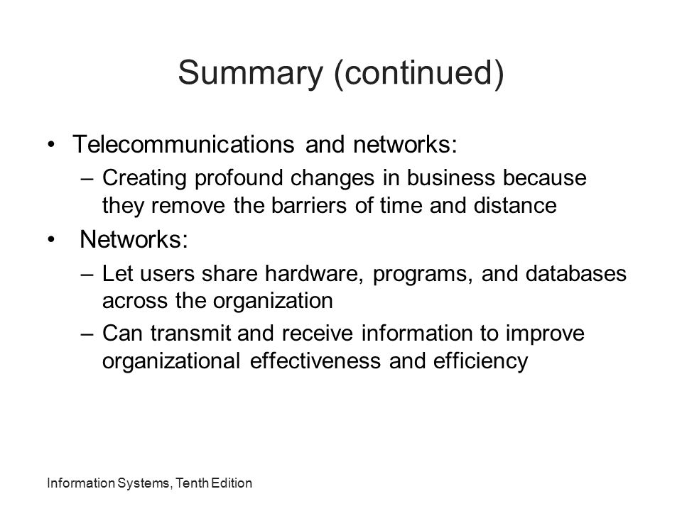 Summary (continued) Telecommunications and networks: Networks: