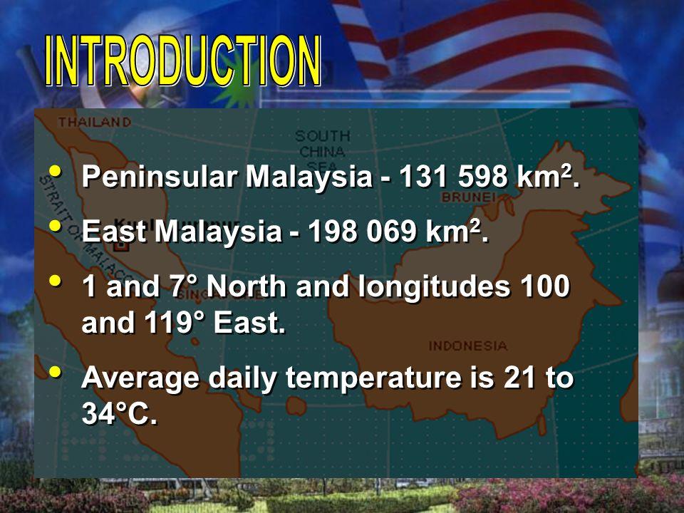 INTRODUCTION Peninsular Malaysia - 131 598 km2.