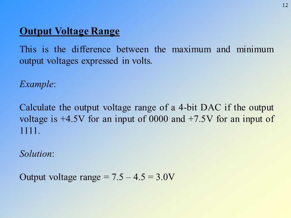 Output Voltage Range This is the difference between the maximum and minimum output voltages expressed in volts.