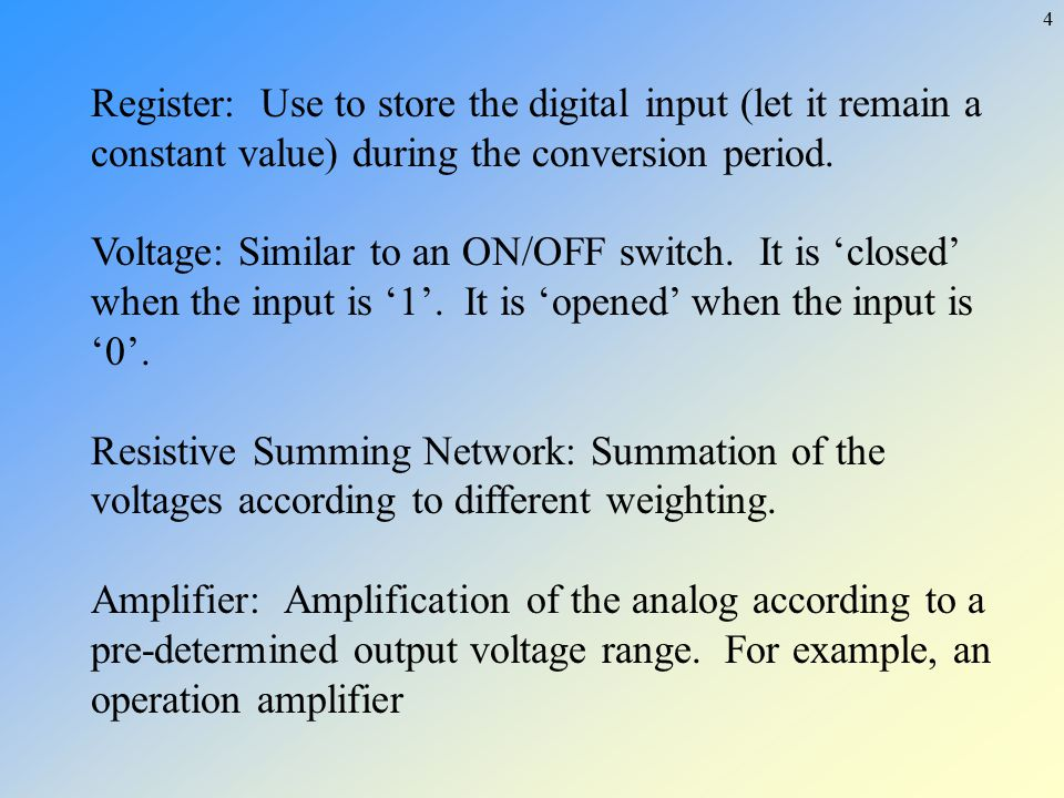 Register: Use to store the digital input (let it remain a constant value) during the conversion period.