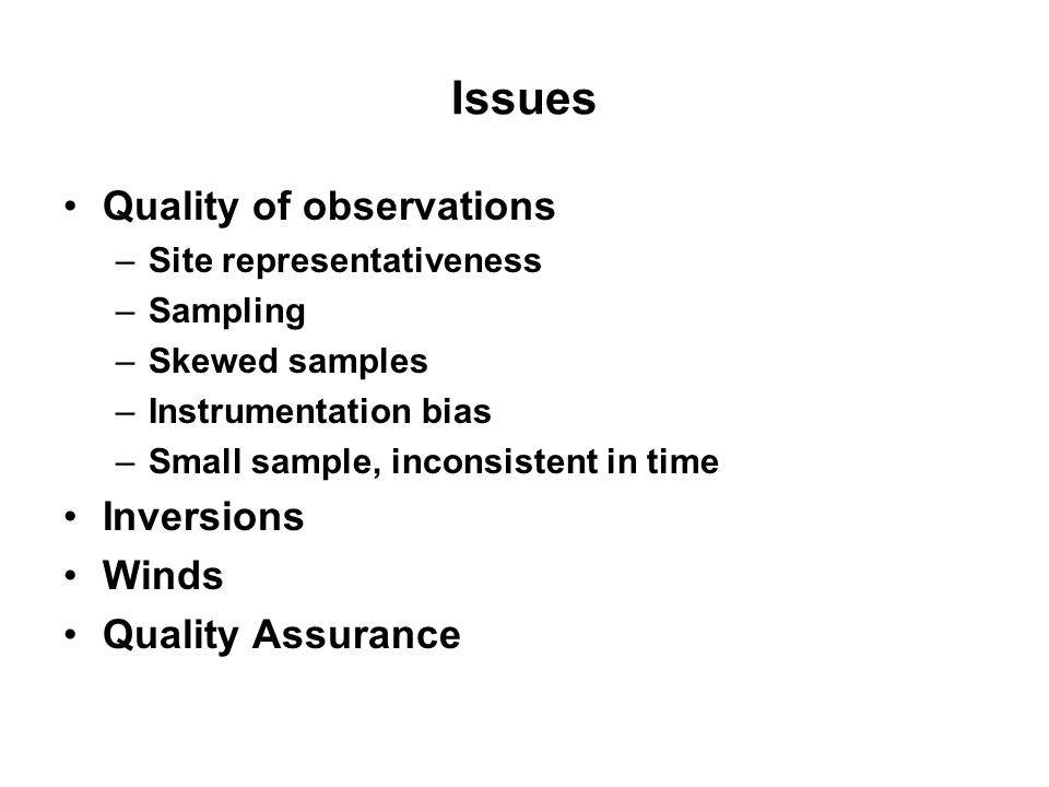 Issues Quality of observations Inversions Winds Quality Assurance