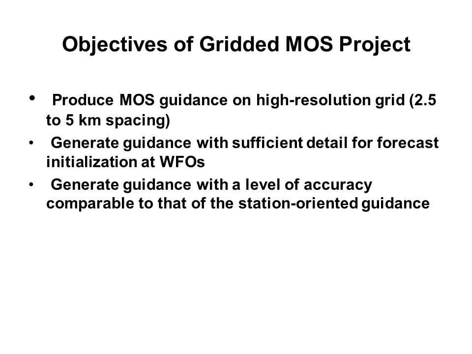 Objectives of Gridded MOS Project