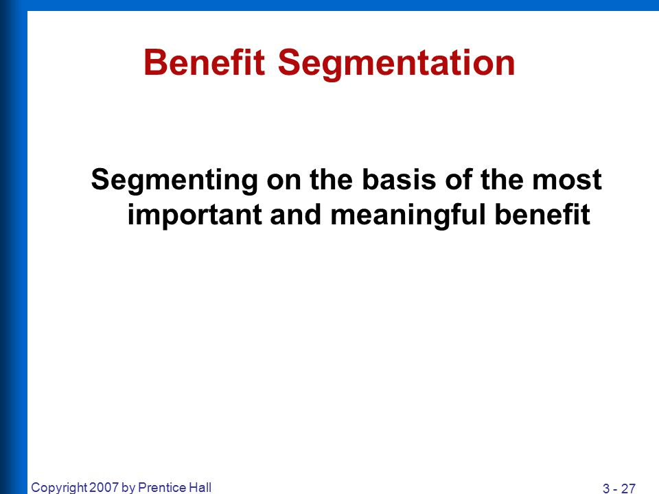 Segmenting on the basis of the most important and meaningful benefit