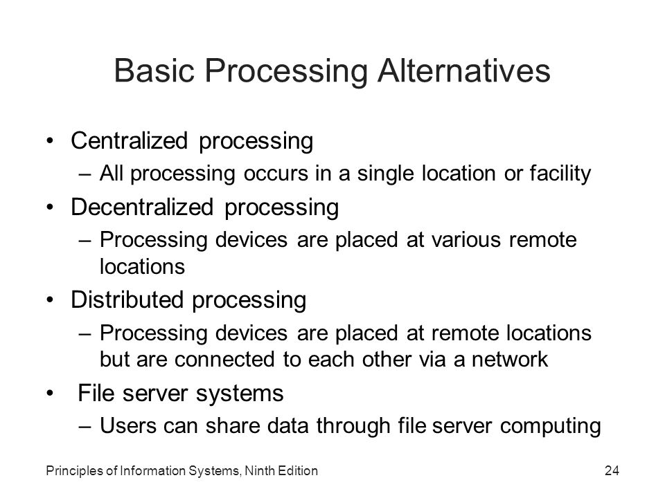 Basic Processing Alternatives