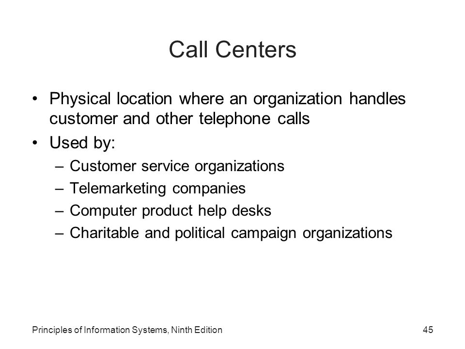 Call Centers Physical location where an organization handles customer and other telephone calls. Used by: