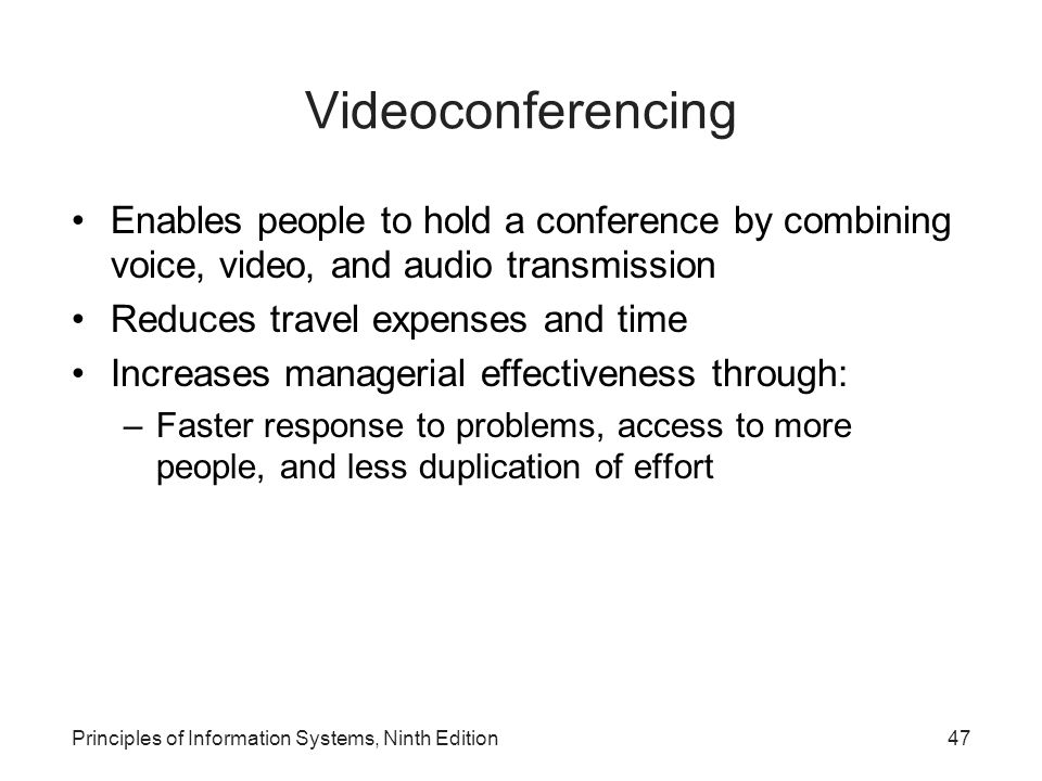 Videoconferencing Enables people to hold a conference by combining voice, video, and audio transmission.
