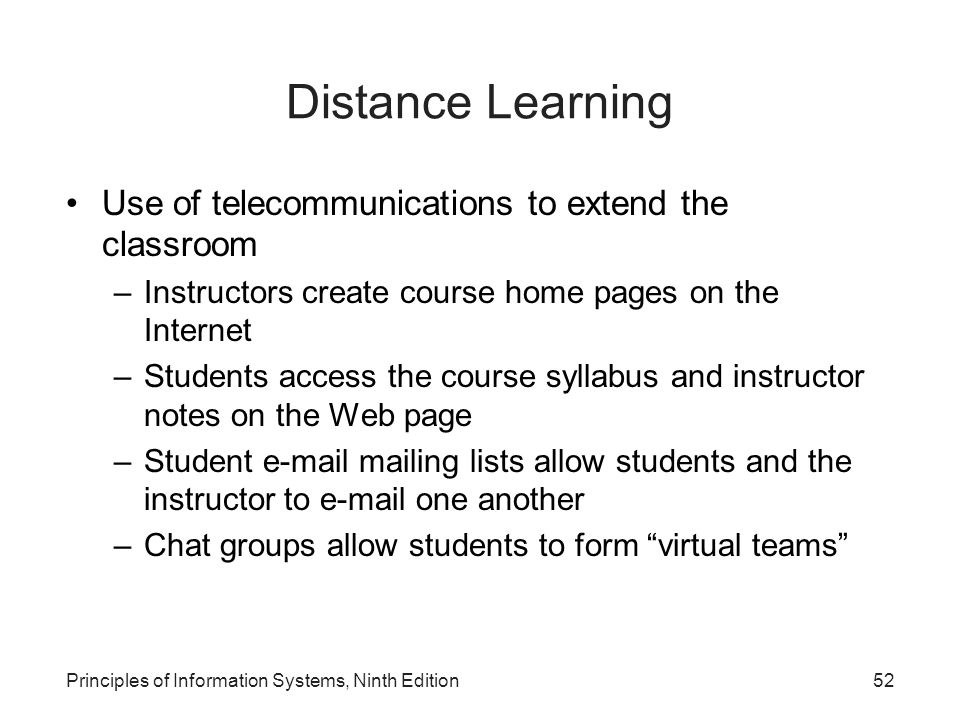 Distance Learning Use of telecommunications to extend the classroom