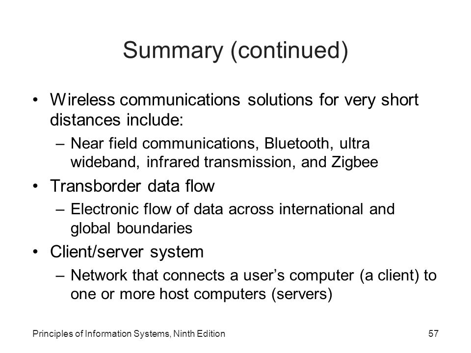 Summary (continued) Wireless communications solutions for very short distances include: