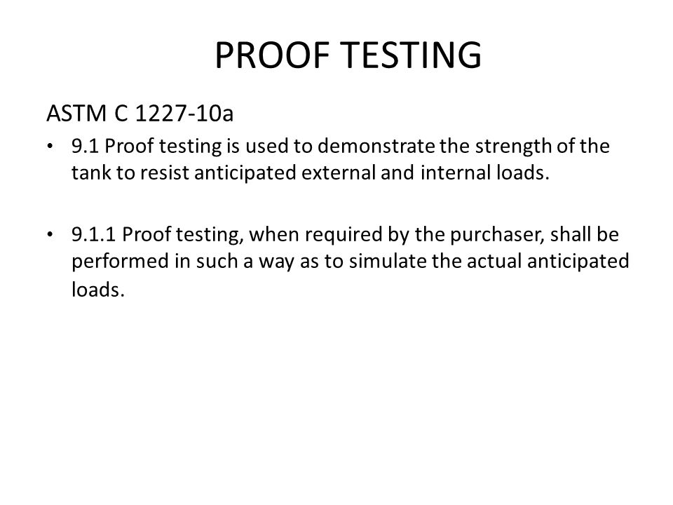 4747 PROOF TESTING. ASTM C 1227-10a.