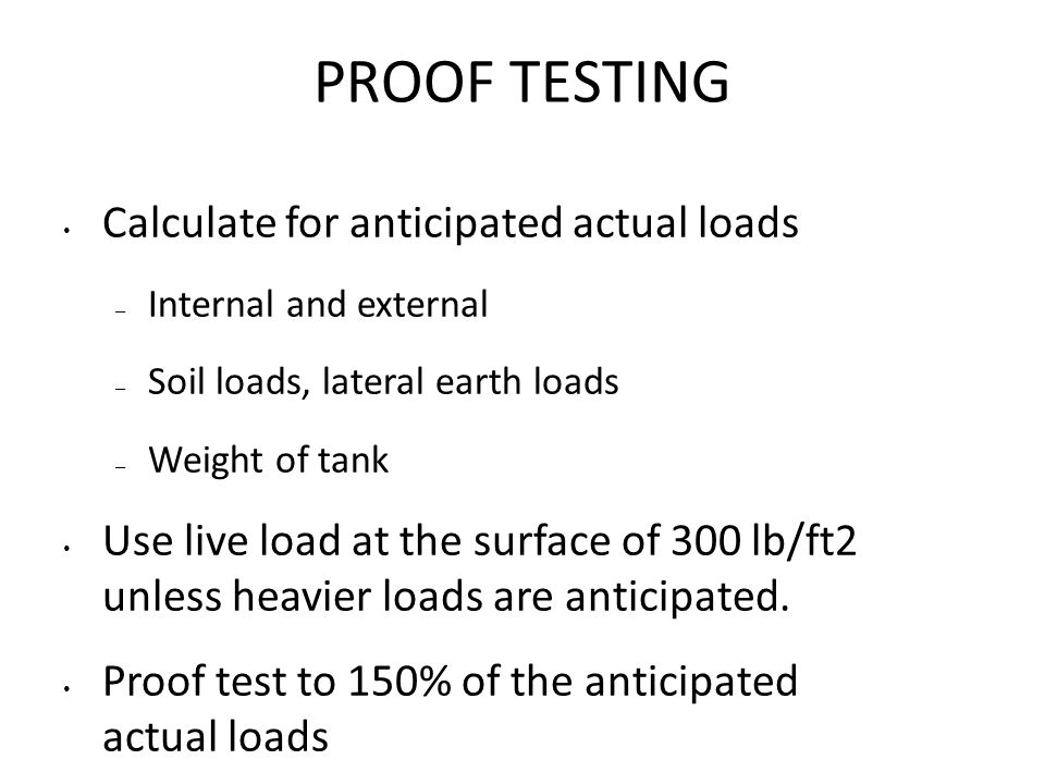 PROOF TESTING Calculate for anticipated actual loads