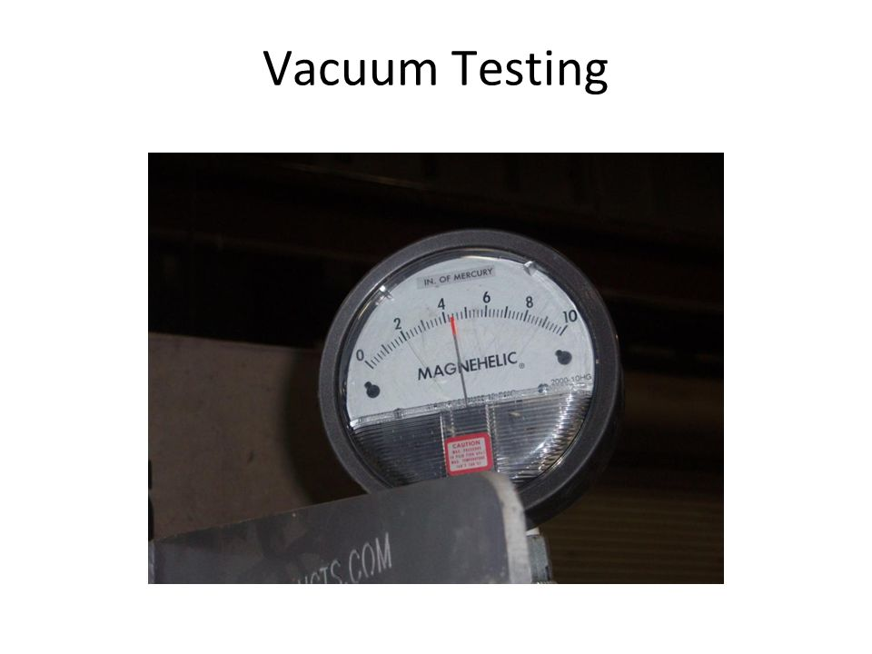 Vacuum Testing