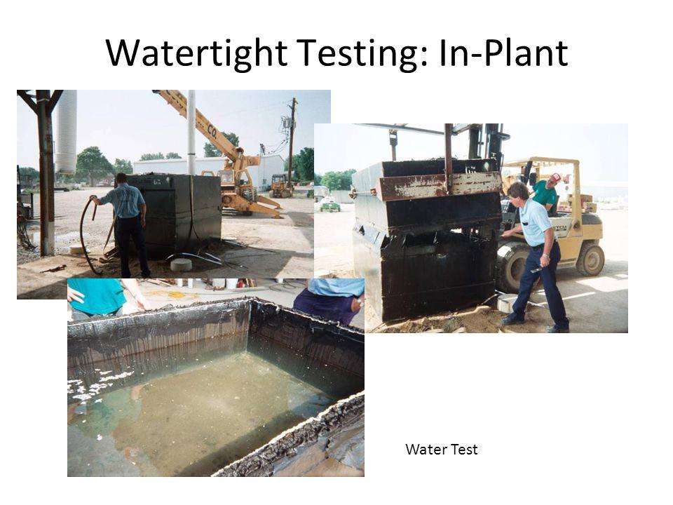 Watertight Testing: In-Plant