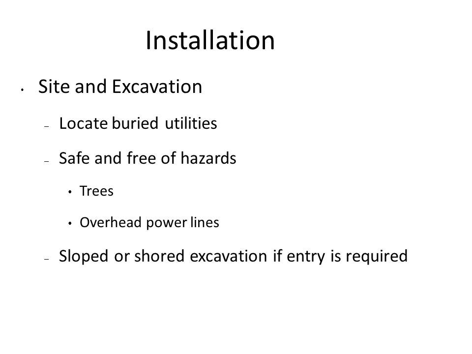 Installation Site and Excavation Locate buried utilities