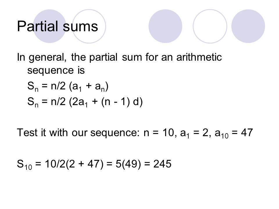Partial sums In general, the partial sum for an arithmetic sequence is