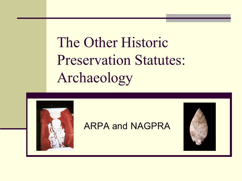 The Other Historic Preservation Statutes: Archaeology