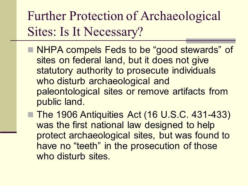 Further Protection of Archaeological Sites: Is It Necessary