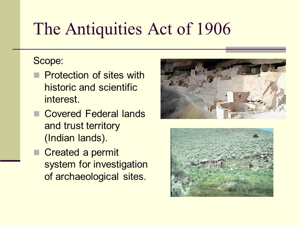 The Antiquities Act of 1906 Scope: