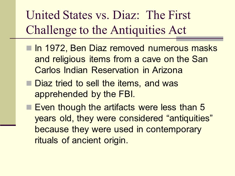 United States vs. Diaz: The First Challenge to the Antiquities Act