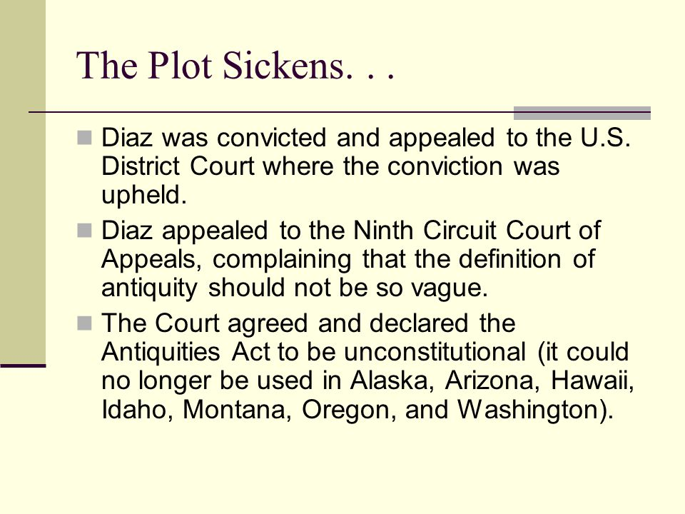 The Plot Sickens. . . Diaz was convicted and appealed to the U.S. District Court where the conviction was upheld.