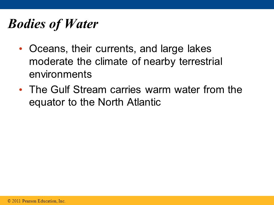 Bodies of Water Oceans, their currents, and large lakes moderate the climate of nearby terrestrial environments.