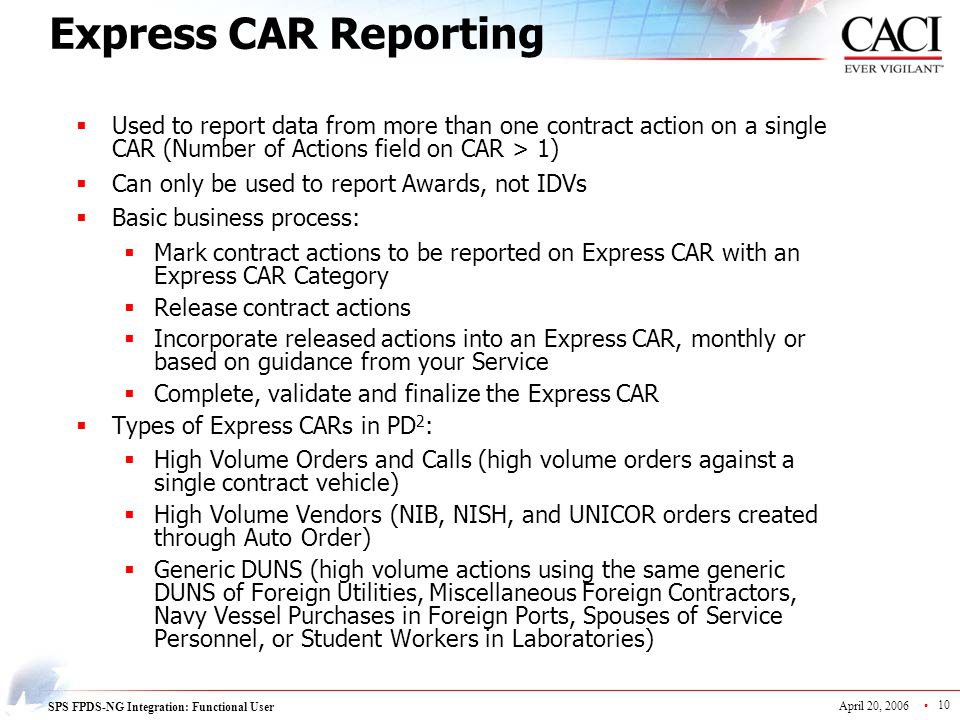 Express CAR Reporting Used to report data from more than one contract action on a single CAR (Number of Actions field on CAR > 1)