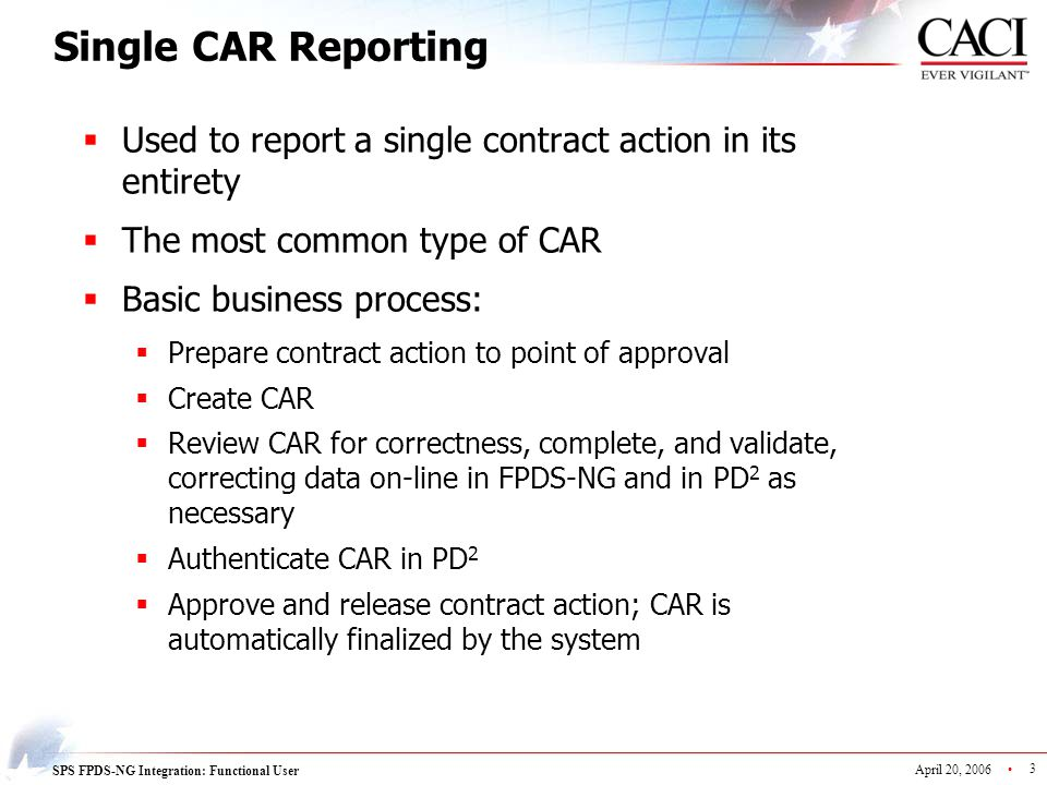 Single CAR Reporting Used to report a single contract action in its entirety. The most common type of CAR.
