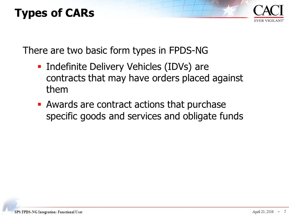 Types of CARs There are two basic form types in FPDS-NG