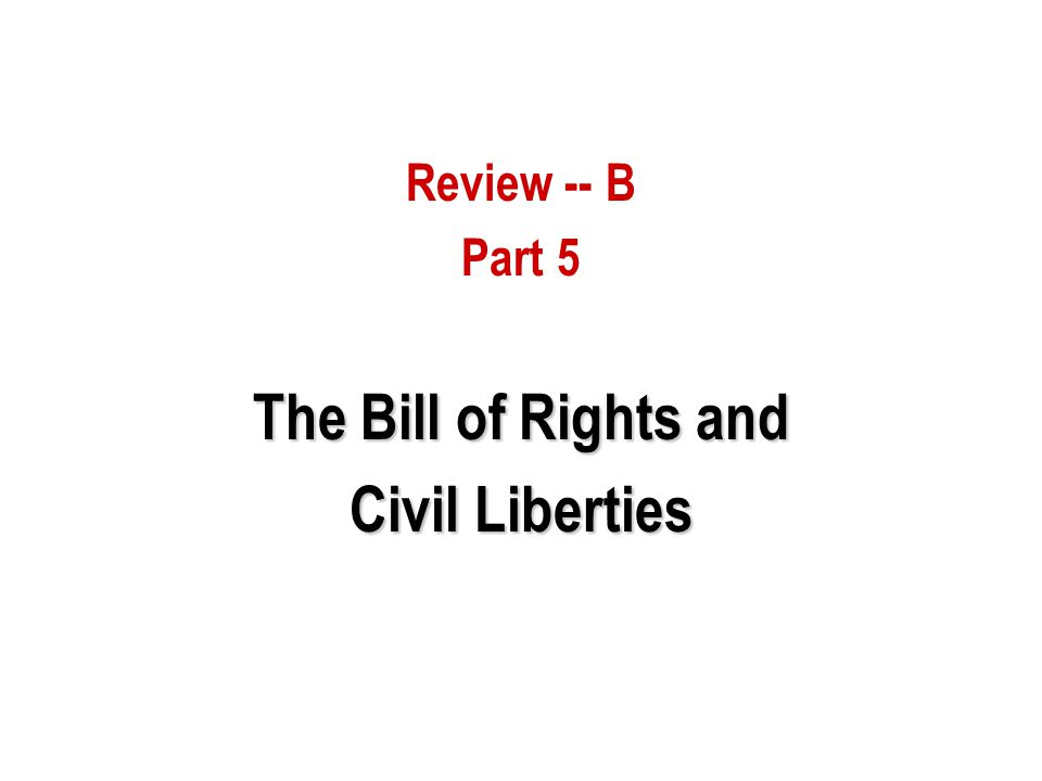 The Bill of Rights and Civil Liberties