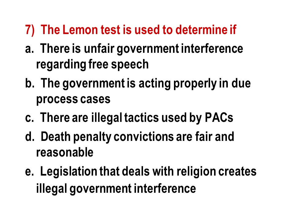 7) The Lemon test is used to determine if a