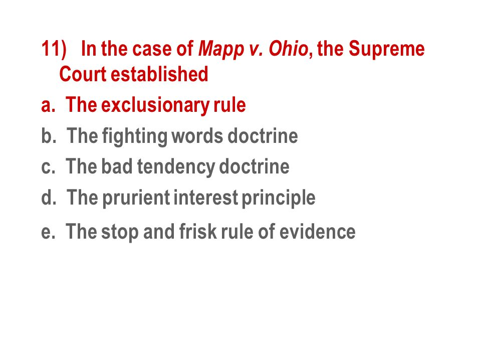 11) In the case of Mapp v. Ohio, the Supreme Court established a