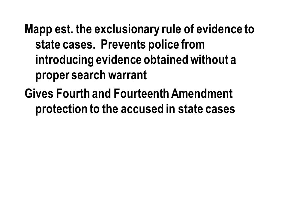 Mapp est. the exclusionary rule of evidence to state cases
