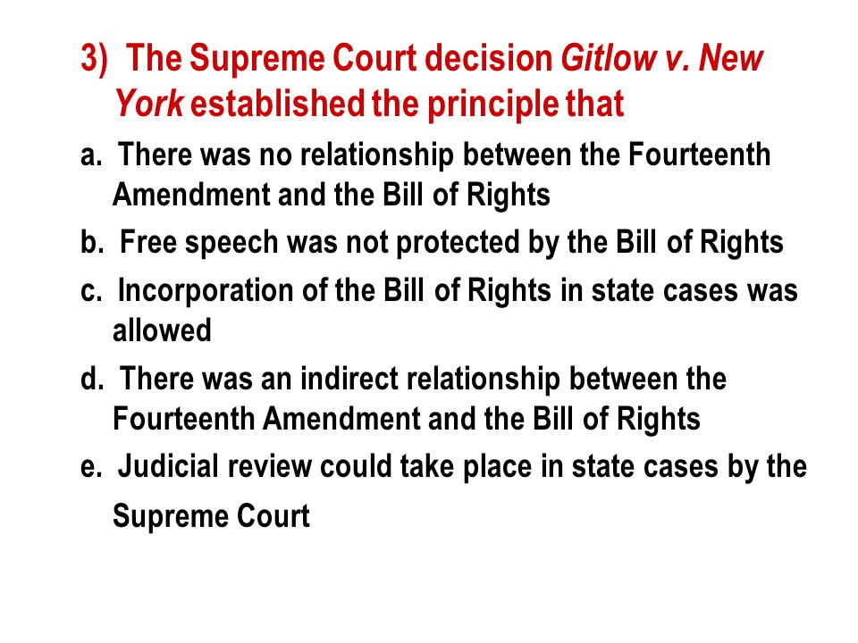 3) The Supreme Court decision Gitlow v