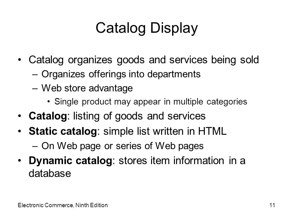 Catalog Display Catalog organizes goods and services being sold
