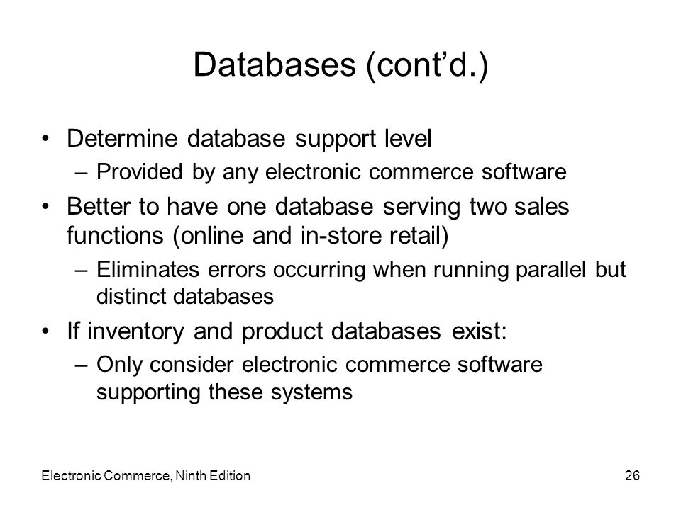 Databases (cont'd.) Determine database support level