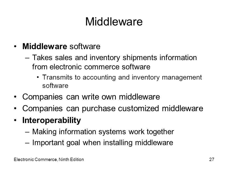 Middleware Middleware software Companies can write own middleware