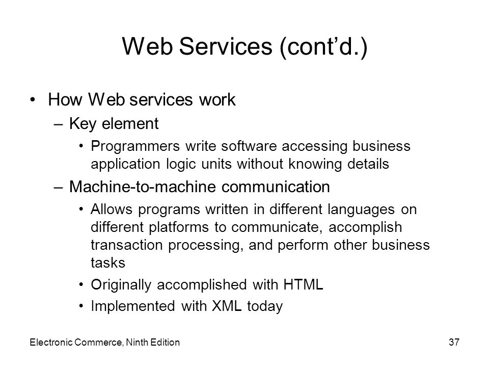Web Services (cont'd.) How Web services work Key element