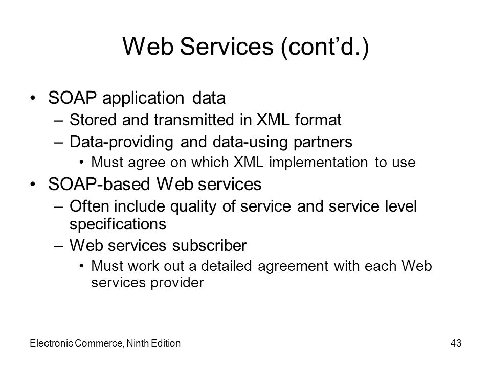 Web Services (cont'd.) SOAP application data SOAP-based Web services