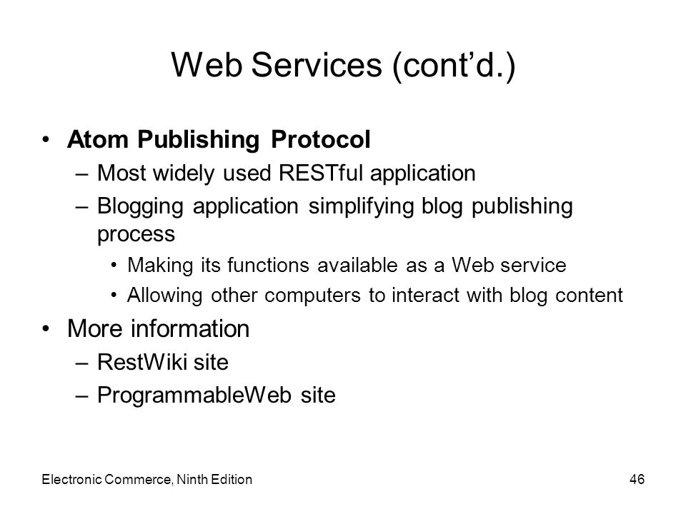 Web Services (cont'd.) Atom Publishing Protocol More information