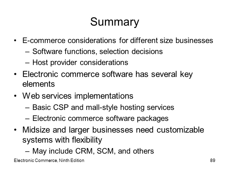 Summary Electronic commerce software has several key elements