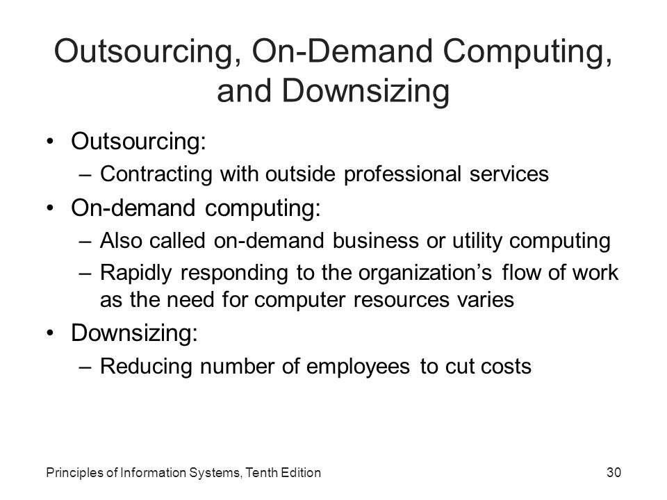 Outsourcing, On-Demand Computing, and Downsizing