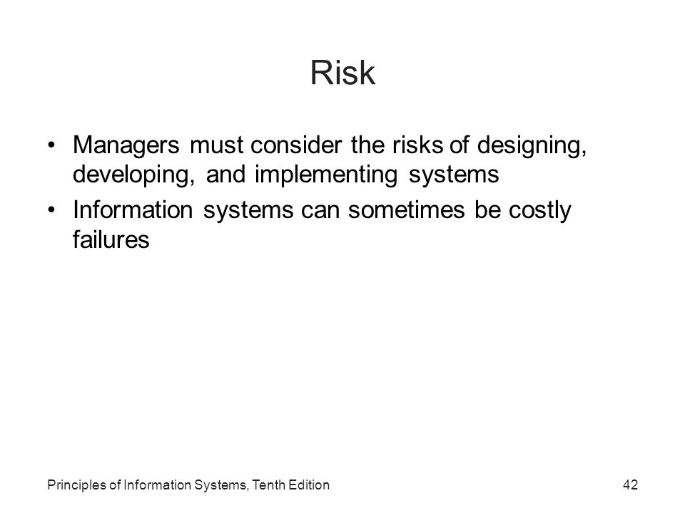 Risk Managers must consider the risks of designing, developing, and implementing systems. Information systems can sometimes be costly failures.